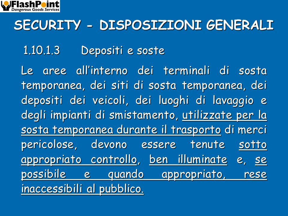 1.10.1.2Identificazione trasportatori Le merci pericolose devono essere consegnate per il trasporto soltanto a trasportatori debitamente identificati.