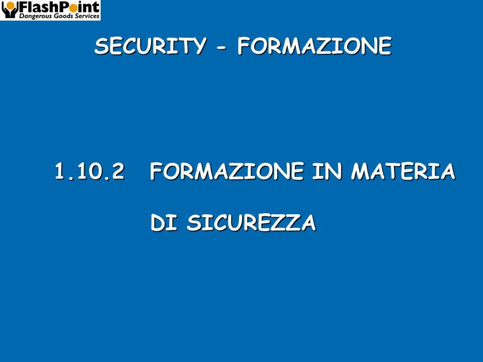 1.10.2FORMAZIONE IN MATERIA DI SICUREZZA SECURITY - FORMAZIONE