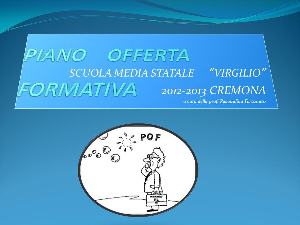 """SCUOLA MEDIA STATALE """"VIRGILIO"""" 2012-2013 CREMONA a cura della prof. Pasqualina Fortunato"""