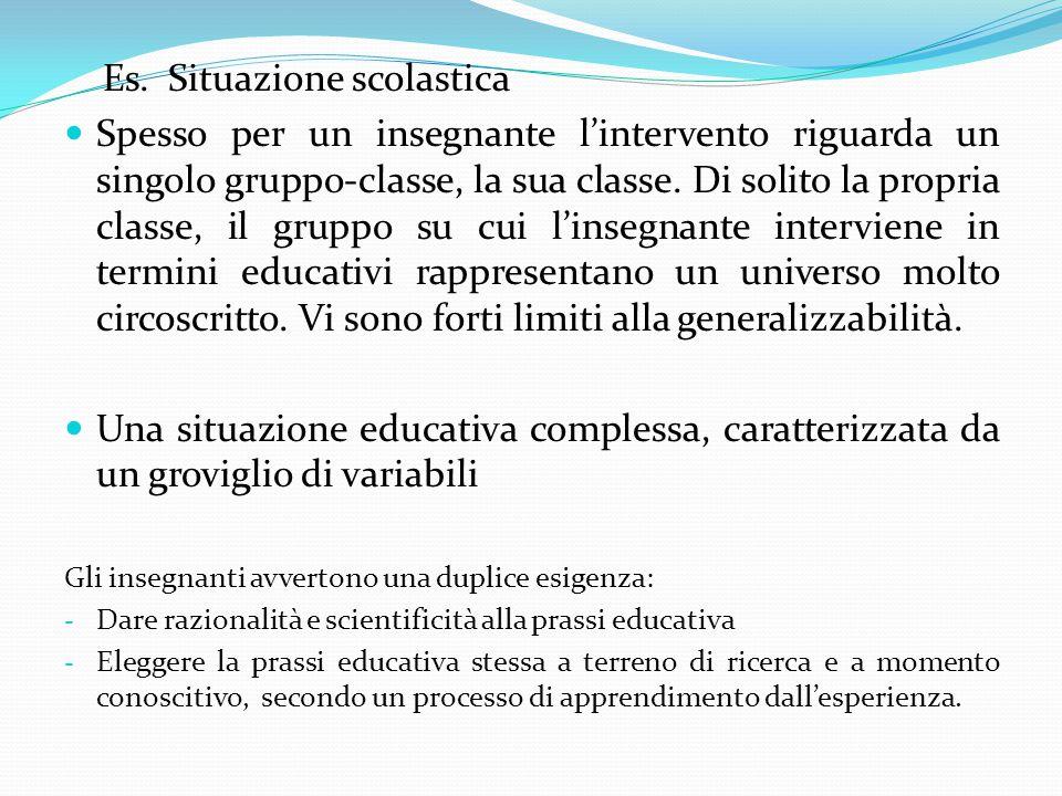 Es. Situazione scolastica Spesso per un insegnante l'intervento riguarda un singolo gruppo-classe, la sua classe. Di solito la propria classe, il grup
