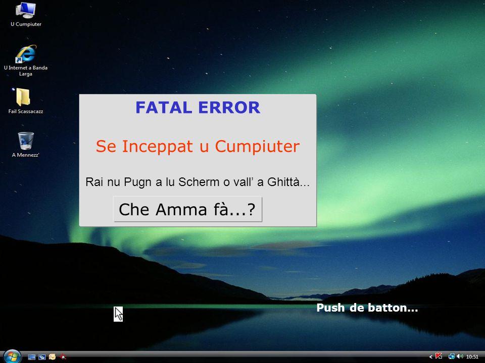 FATAL ERROR Se Inceppat u Cumpiuter Rai nu Pugn a lu Scherm o vall' a Ghittà...