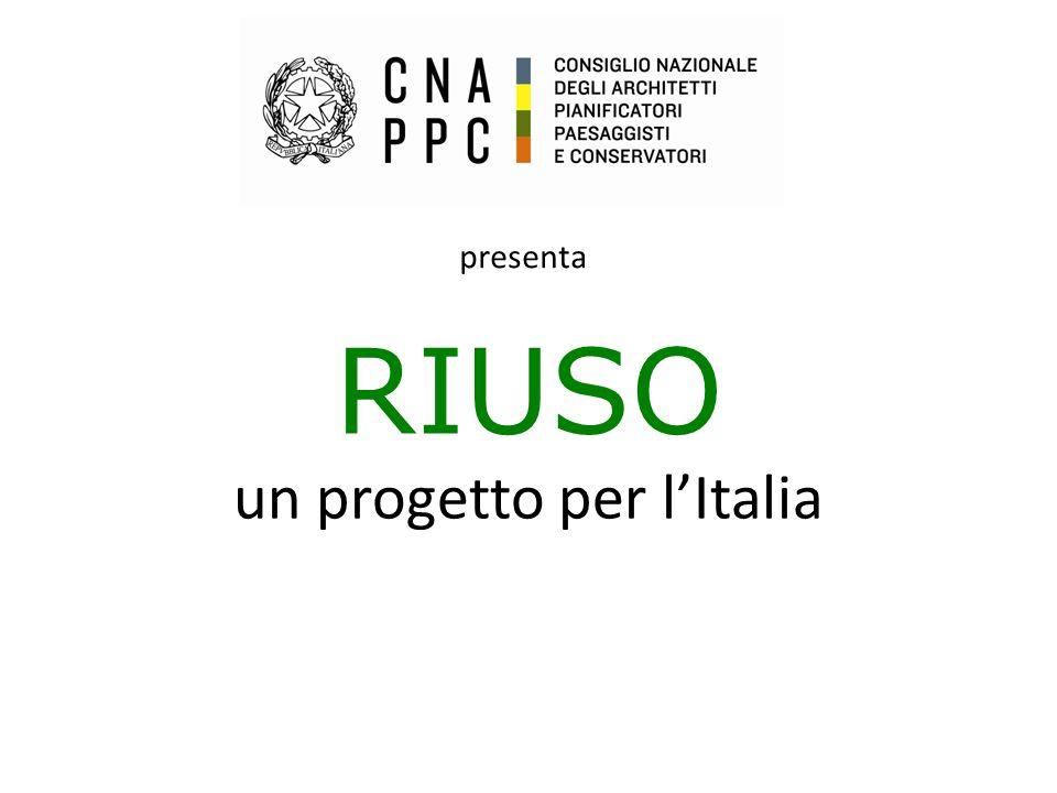 RIUSO un progetto per l'Italia presenta