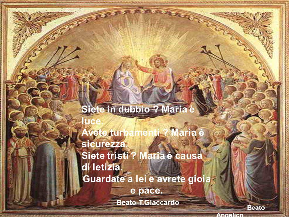 Siete in dubbio .Maria è luce. Avete turbamenti .