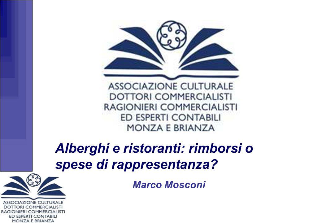 Alberghi e ristoranti: rimborsi o spese di rappresentanza? Marco Mosconi