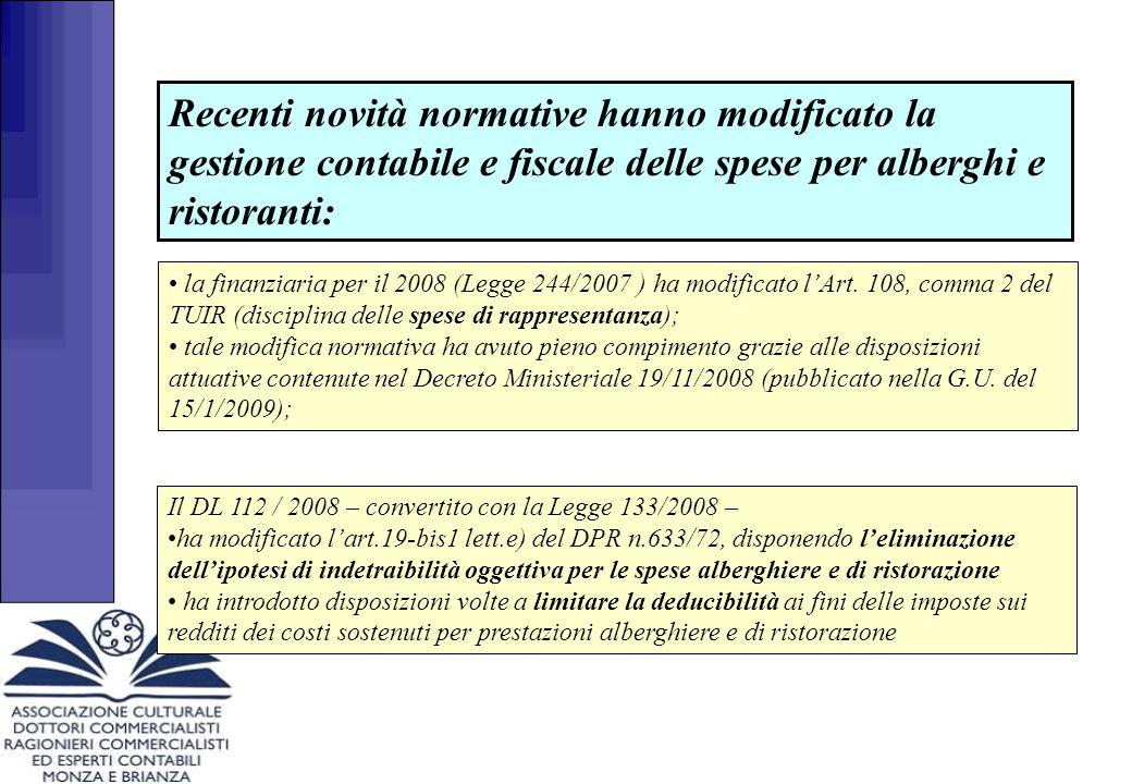 Le spese di ristorazione e alberghiere Legge 133/2008 Abrogata l'indetraibilità dell I.V.A.