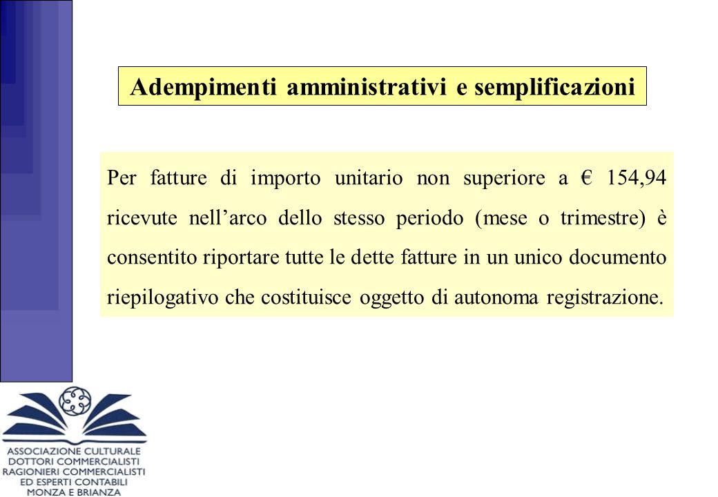 Per fatture di importo unitario non superiore a € 154,94 ricevute nell'arco dello stesso periodo (mese o trimestre) è consentito riportare tutte le de