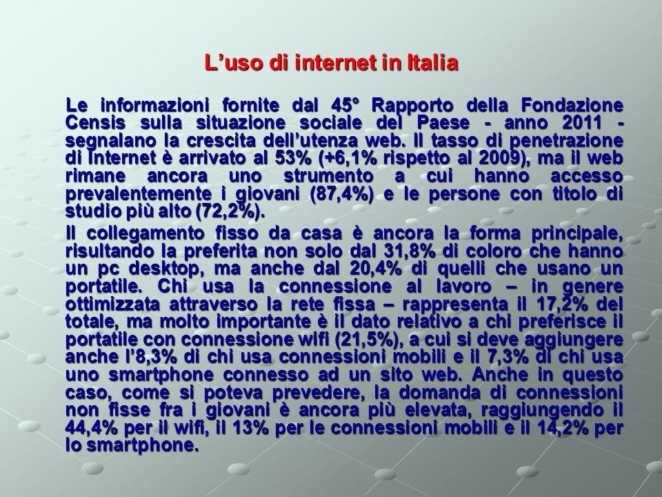 Le informazioni fornite dal 45° Rapporto della Fondazione Censis sulla situazione sociale del Paese - anno 2011 - segnalano la crescita dell'utenza web.