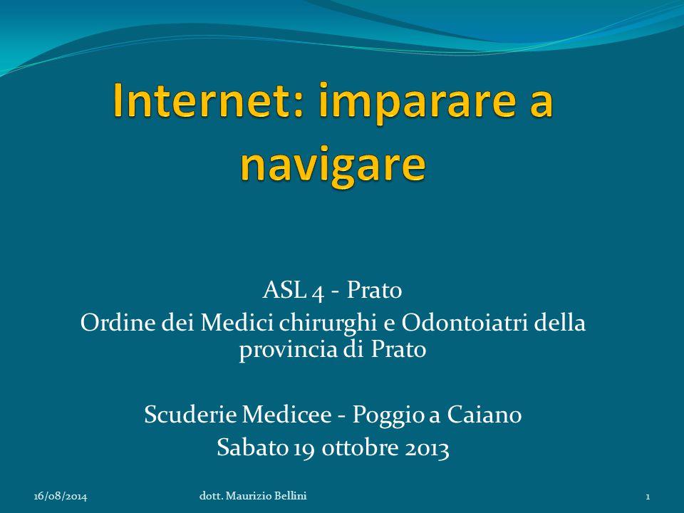 Internet: imparare a navigare Il medico di medicina generale ed uno scenario in cambiamento 16/08/2014dott.