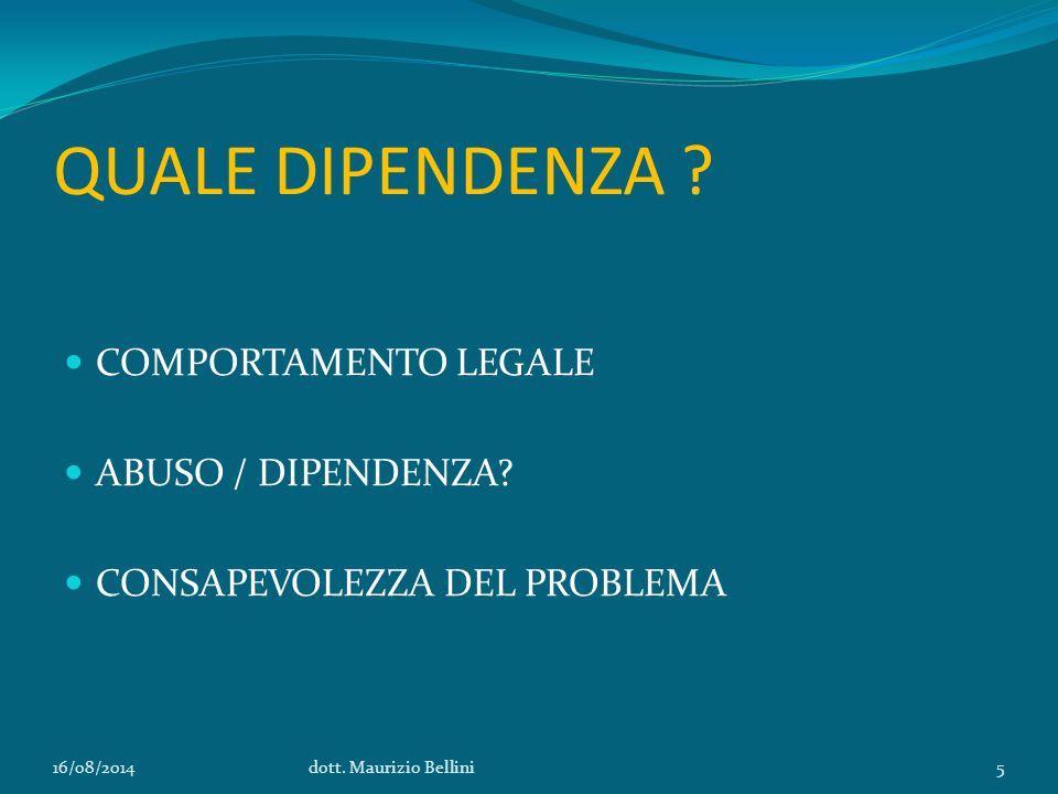 QUALE DIPENDENZA . COMPORTAMENTO LEGALE ABUSO / DIPENDENZA.