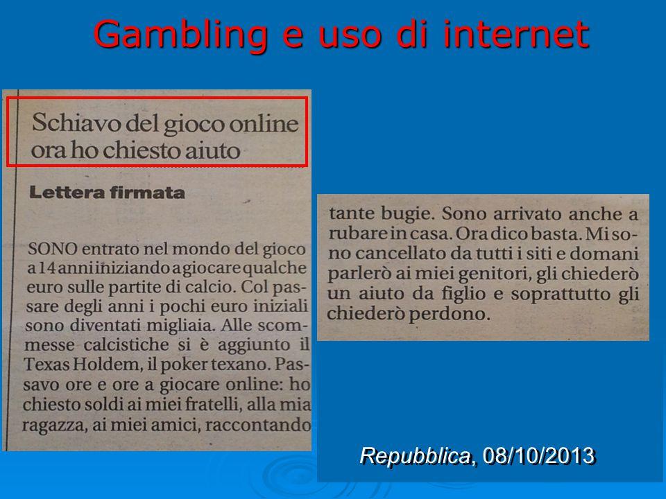 Gambling e uso di internet Repubblica, 08/10/2013