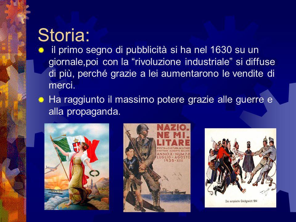 """Storia:  il primo segno di pubblicità si ha nel 1630 su un giornale,poi con la """"rivoluzione industriale"""" si diffuse di più, perché grazie a lei aumen"""