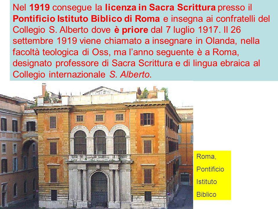Nel 1919 consegue la licenza in Sacra Scrittura presso il Pontificio Istituto Biblico di Roma e insegna ai confratelli del Collegio S.