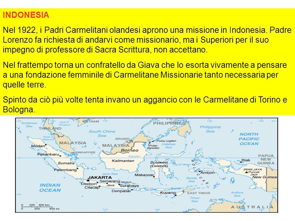 INDONESIA Nel 1922, i Padri Carmelitani olandesi aprono una missione in Indonesia.