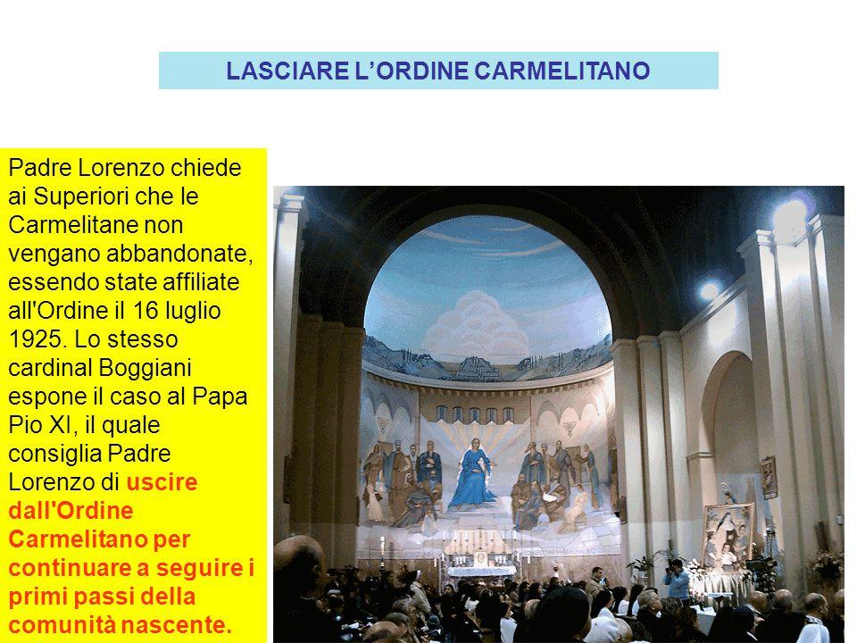 Padre Lorenzo chiede ai Superiori che le Carmelitane non vengano abbandonate, essendo state affiliate all Ordine il 16 luglio 1925.