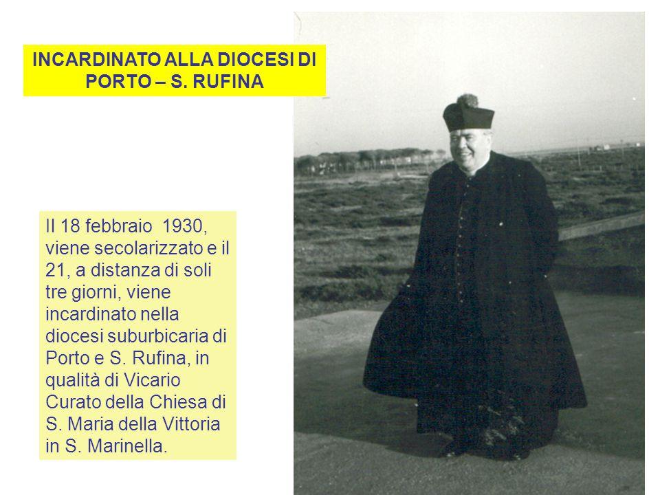 Il 18 febbraio 1930, viene secolarizzato e il 21, a distanza di soli tre giorni, viene incardinato nella diocesi suburbicaria di Porto e S.