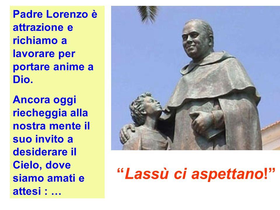 Padre Lorenzo è attrazione e richiamo a lavorare per portare anime a Dio.