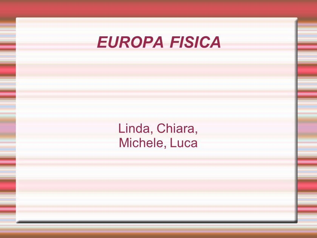 EUROPA FISICA Linda, Chiara, Michele, Luca