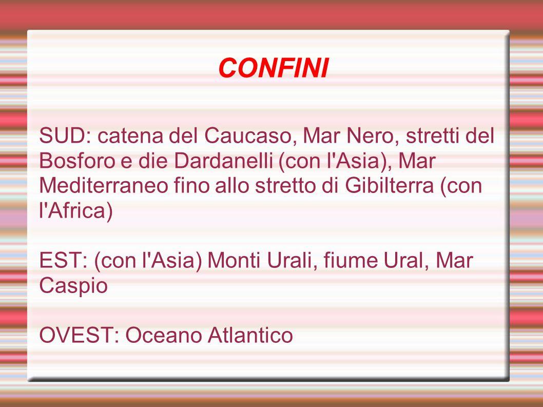 CONFINI SUD: catena del Caucaso, Mar Nero, stretti del Bosforo e die Dardanelli (con l'Asia), Mar Mediterraneo fino allo stretto di Gibilterra (con l'