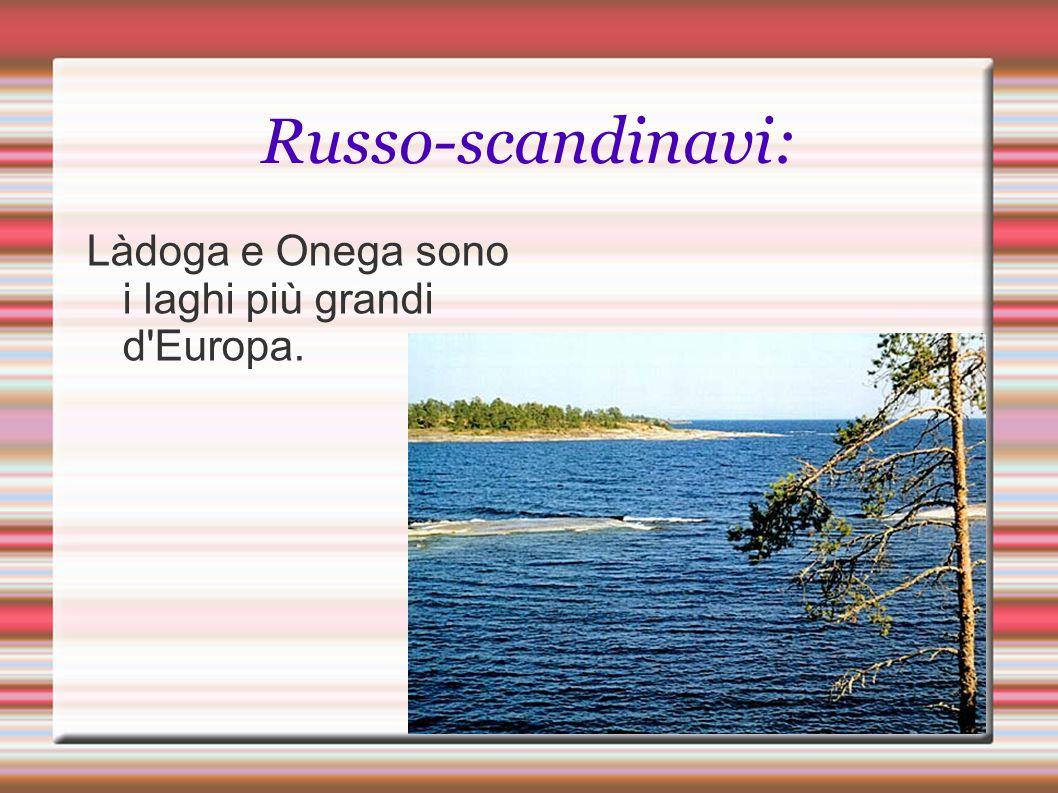 Russo-scandinavi: Làdoga e Onega sono i laghi più grandi d'Europa.