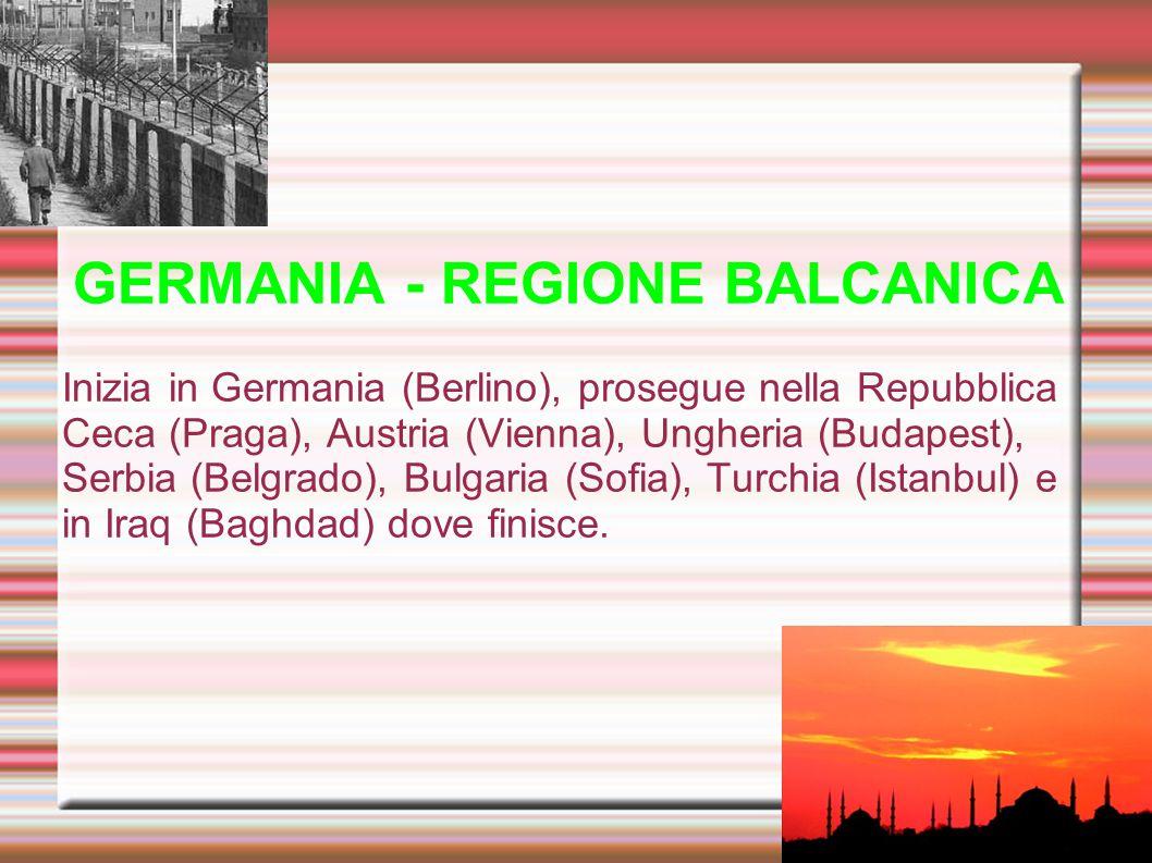 GERMANIA - REGIONE BALCANICA Inizia in Germania (Berlino), prosegue nella Repubblica Ceca (Praga), Austria (Vienna), Ungheria (Budapest), Serbia (Belg