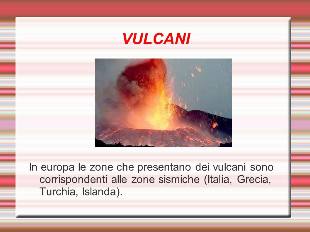 VULCANI L Islanda è il paese europeo con più eruzioni, ma meno dannose, mentre quelle più catastrofiche e recenti sono quelle dell Etna e del Vesuvio.