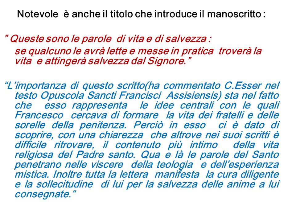 Perciò, pur non potendola definire una Norma o Regola, ritroviamo tutto lo spirito ed il pensiero e lo stile di Francesco.