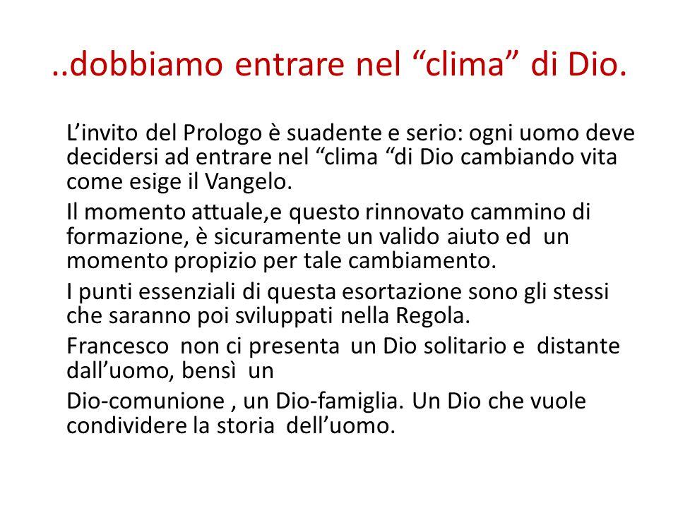 """..dobbiamo entrare nel """"clima"""" di Dio. L'invito del Prologo è suadente e serio: ogni uomo deve decidersi ad entrare nel """"clima """"di Dio cambiando vita"""