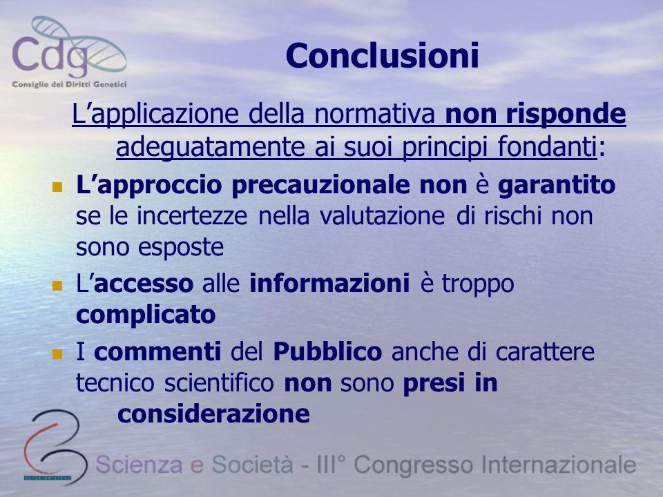 Conclusioni L'applicazione della normativa non risponde adeguatamente ai suoi principi fondanti: L'approccio precauzionale non è garantito se le incer