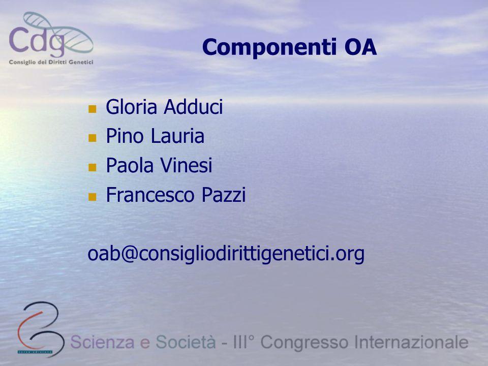 Componenti OA Gloria Adduci Pino Lauria Paola Vinesi Francesco Pazzi oab@consigliodirittigenetici.org