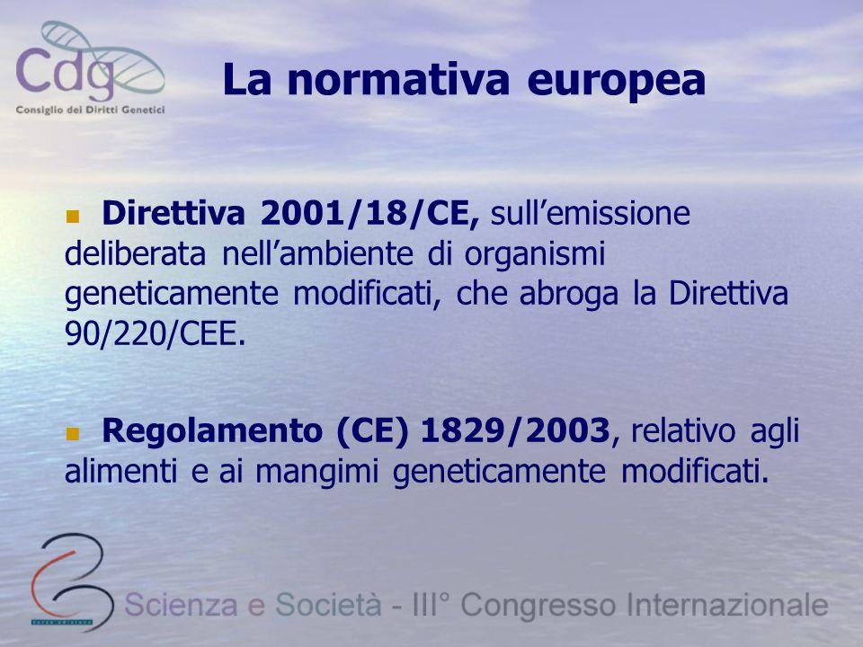 La normativa europea Direttiva 2001/18/CE, sull'emissione deliberata nell'ambiente di organismi geneticamente modificati, che abroga la Direttiva 90/220/CEE.