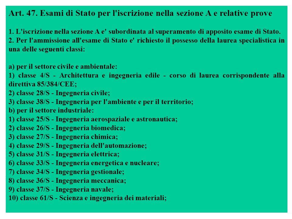 Art. 47. Esami di Stato per l iscrizione nella sezione A e relative prove 1.