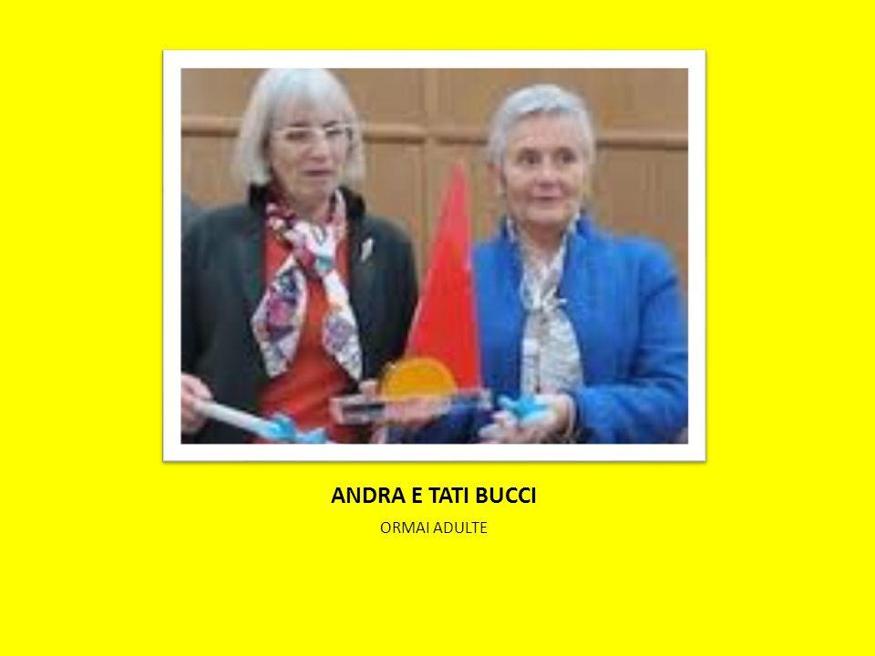 ANDRA E TATI BUCCI ORMAI ADULTE