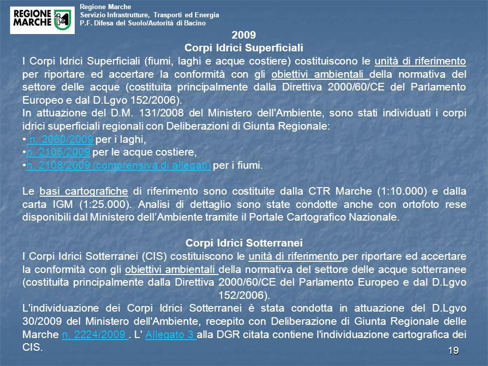Regione Marche Servizio Infrastrutture, Trasporti ed Energia P.F. Difesa del Suolo/Autorità di Bacino 19 2009 Corpi Idrici Superficiali I Corpi Idrici