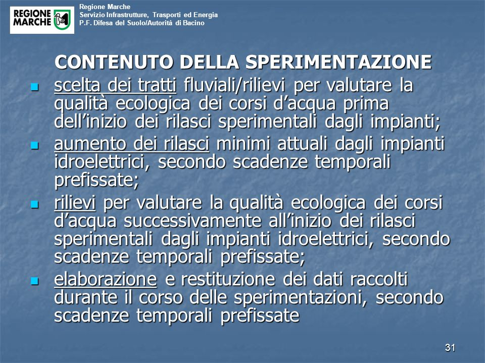 Regione Marche Servizio Infrastrutture, Trasporti ed Energia P.F. Difesa del Suolo/Autorità di Bacino CONTENUTO DELLA SPERIMENTAZIONE scelta dei tratt
