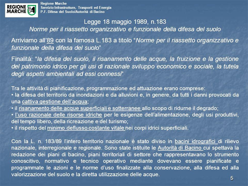 Regione Marche Servizio Infrastrutture, Trasporti ed Energia P.F. Difesa del Suolo/Autorità di Bacino 5 Legge 18 maggio 1989, n.183 Norme per il riass
