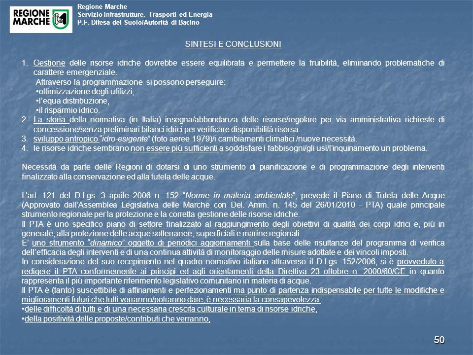 Regione Marche Servizio Infrastrutture, Trasporti ed Energia P.F. Difesa del Suolo/Autorità di Bacino 50 SINTESI E CONCLUSIONI 1.Gestione delle risors