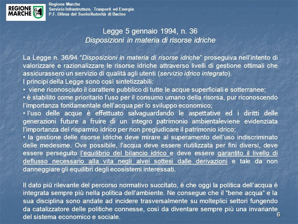 Regione Marche Servizio Infrastrutture, Trasporti ed Energia P.F. Difesa del Suolo/Autorità di Bacino 6 Legge 5 gennaio 1994, n. 36 Disposizioni in ma