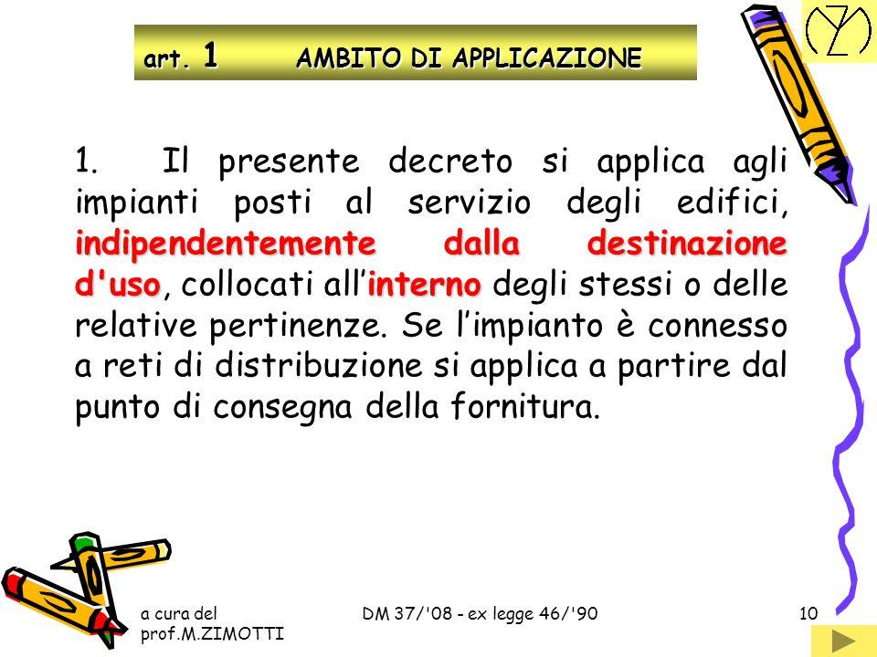 a cura del prof.M.ZIMOTTI DM 37/'08 - ex legge 46/'909  REQUISITI TECNICO-PROFESSIONALI REQUISITI  DICHIARAZIONE DI CONFORMITA' DICHIARAZIONE  INST
