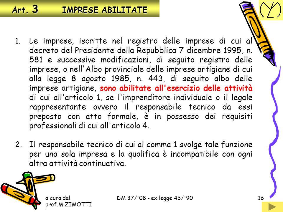 a cura del prof.M.ZIMOTTI DM 37/'08 - ex legge 46/'9015 Art. 2 DEFINIZIONI impianti per la distribuzione e l'utilizzazione di gas impianti per la dist