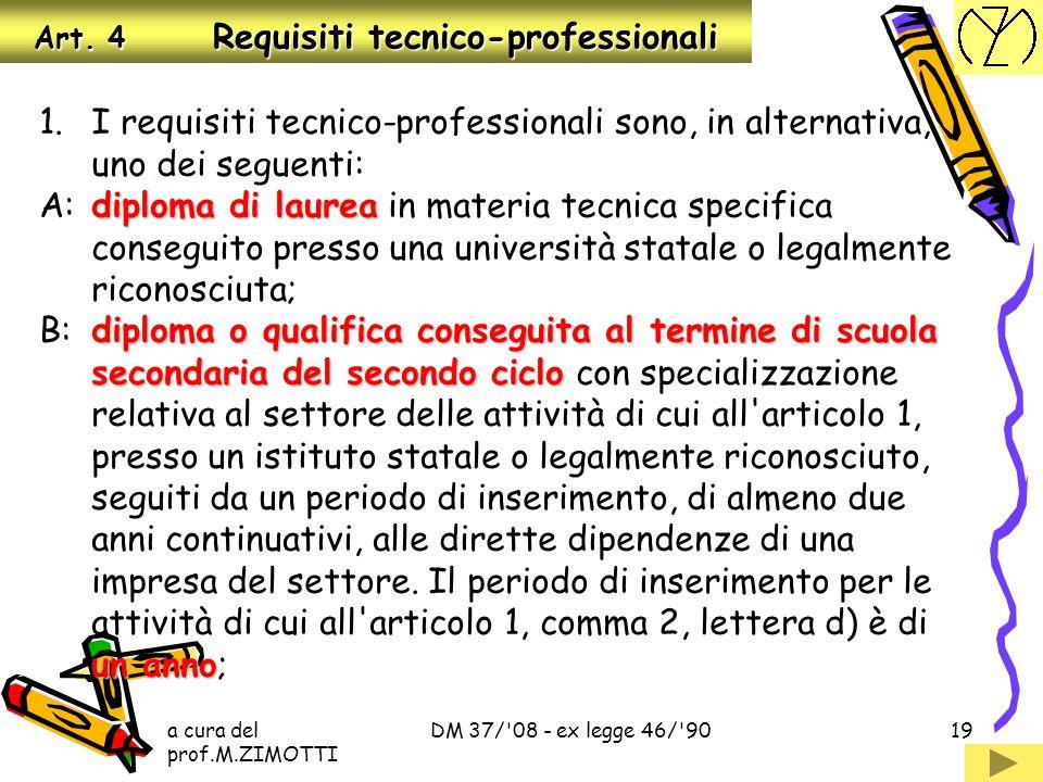 a cura del prof.M.ZIMOTTI DM 37/'08 - ex legge 46/'9018 Art. 3 IMPRESE ABILITATE 5. Le imprese non installatrici, che dispongono di uffici tecnici int