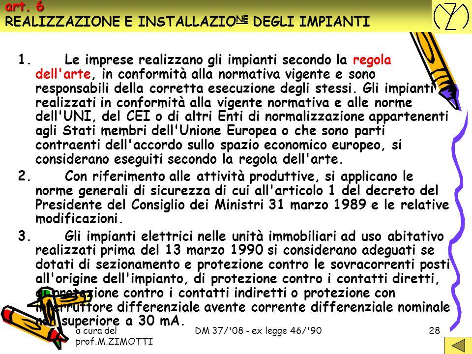 a cura del prof.M.ZIMOTTI DM 37/'08 - ex legge 46/'9027 5. Se l'impianto a base di progetto è variato in corso d'opera, il progetto presentato è integ