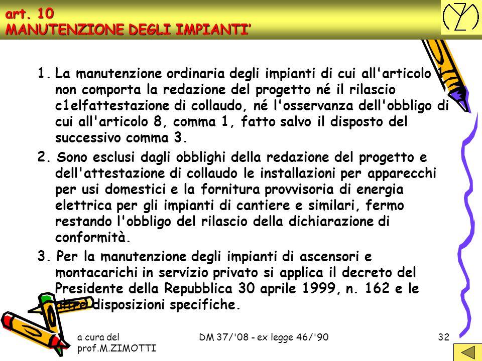 a cura del prof.M.ZIMOTTI DM 37/'08 - ex legge 46/'9031 art. 7 DICHIAR. NE di CONFORMITA' 5. Il contenuto dei modelli di cui agli allegati I e II può