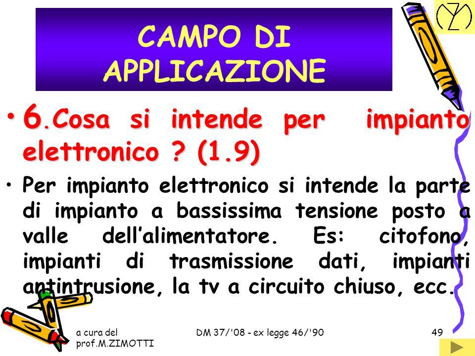 a cura del prof.M.ZIMOTTI DM 37/'08 - ex legge 46/'9048 5. La 46/90 si applica anche agli impianti posti all'esterno ? (1.3)5. La 46/90 si applica anc