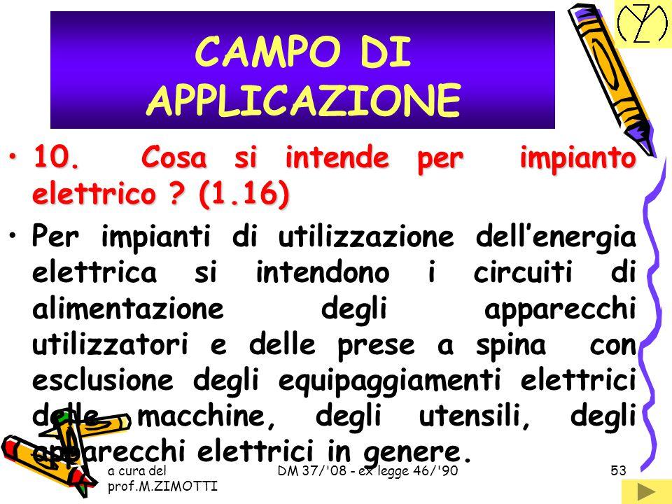 a cura del prof.M.ZIMOTTI DM 37/'08 - ex legge 46/'9052 9.L'antenna televisiva di una palazzina uffici rientra nel campo di appl.ne della 46/90 ? (1.1