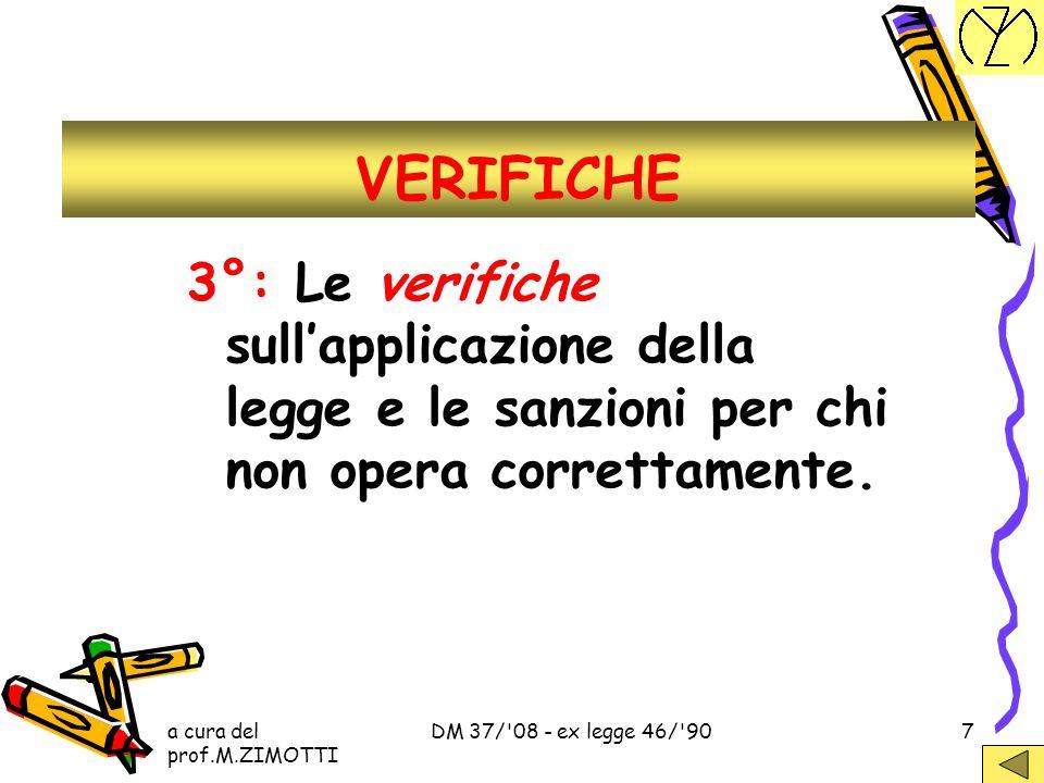a cura del prof.M.ZIMOTTI DM 37/ 08 - ex legge 46/ 9027 5.