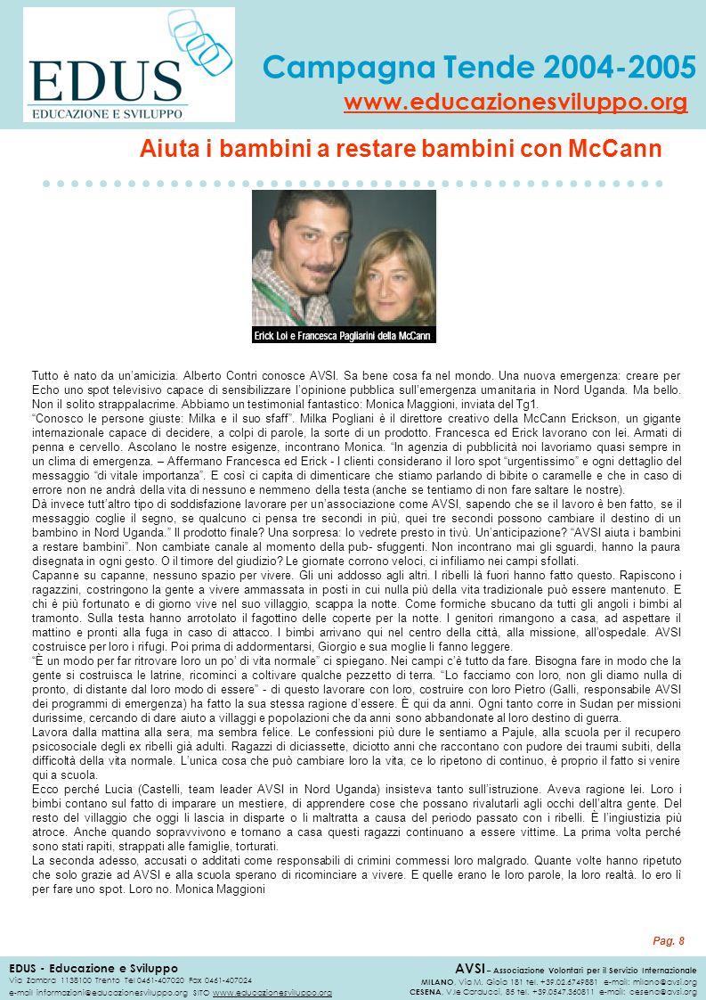 Campagna Tende 2004-2005 EDUS - Educazione e Sviluppo Via Zambra 1138100 Trento Tel 0461-407020 Fax 0461-407024 e-mail informazioni@educazionesviluppo