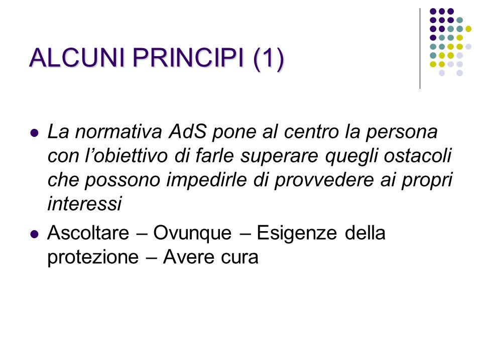 ALCUNI PRlNCIPI (2) La flessibilità dell'AdS permette, nella salute mentale, una protezione giuridica modulata tenendo conto della disabilità della persona, ma anche delle sue capacità residue Protezione/diritti