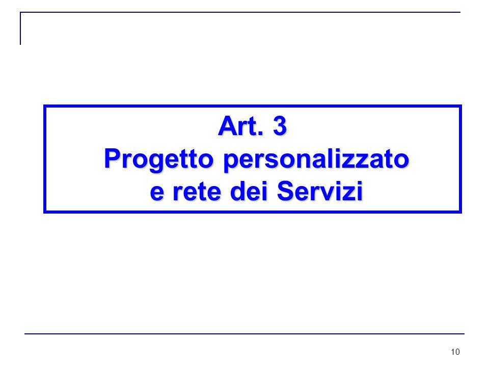 10 Art. 3 Progetto personalizzato e rete dei Servizi