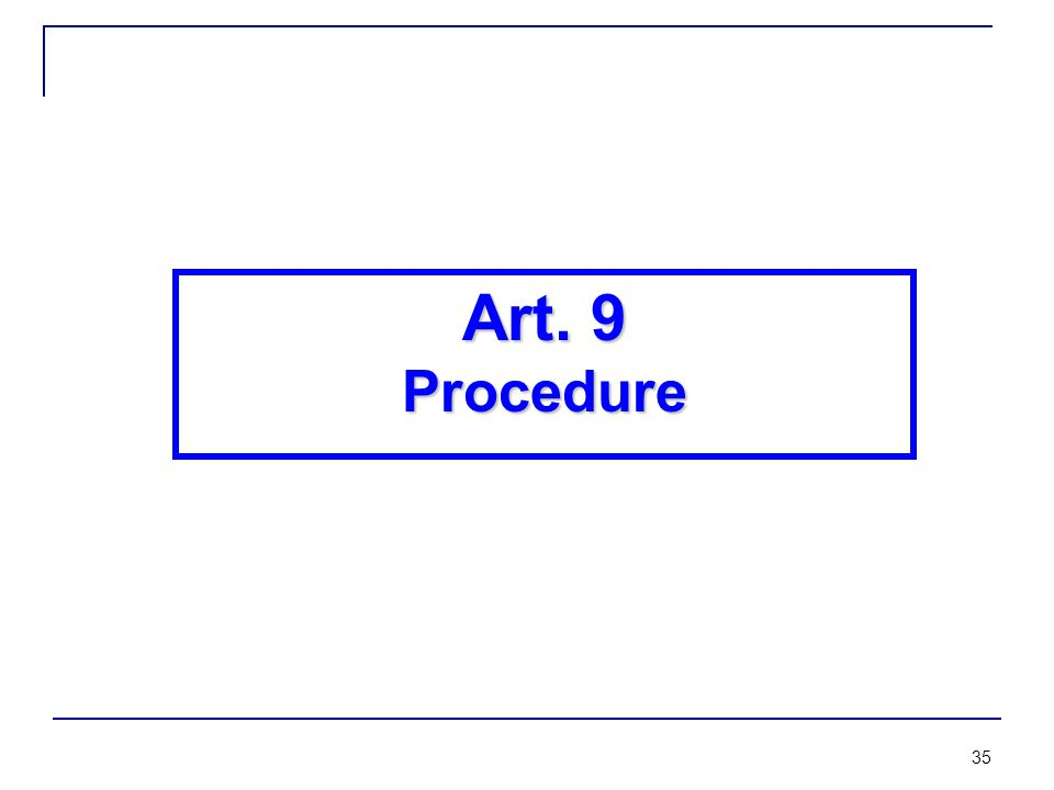 35 Art. 9 Procedure