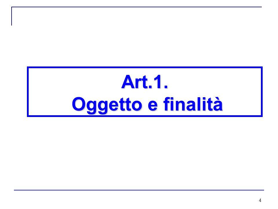 4 Art.1. Oggetto e finalità